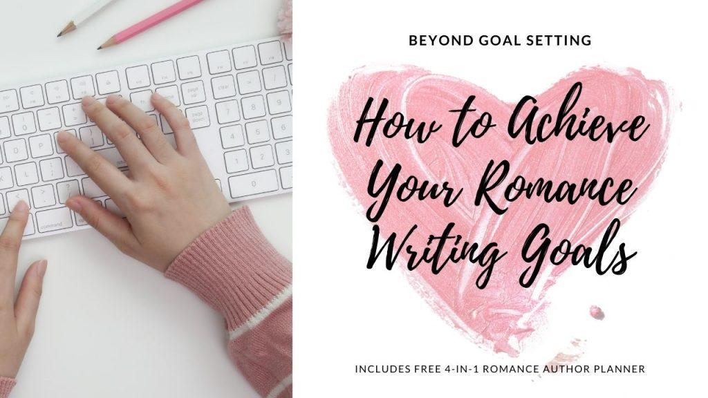 Achieving Romance Writing Goals