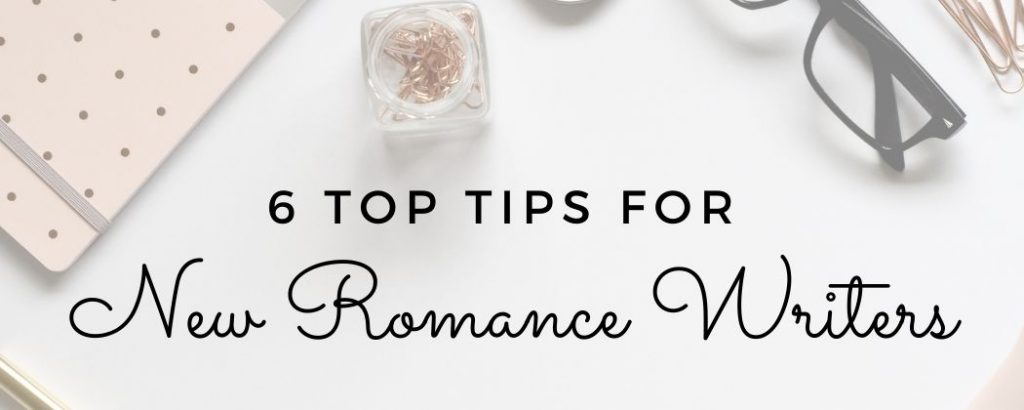 Top Tips for New Romance Writers