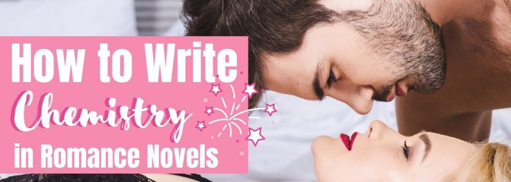 How to Write chemistry in romance novels